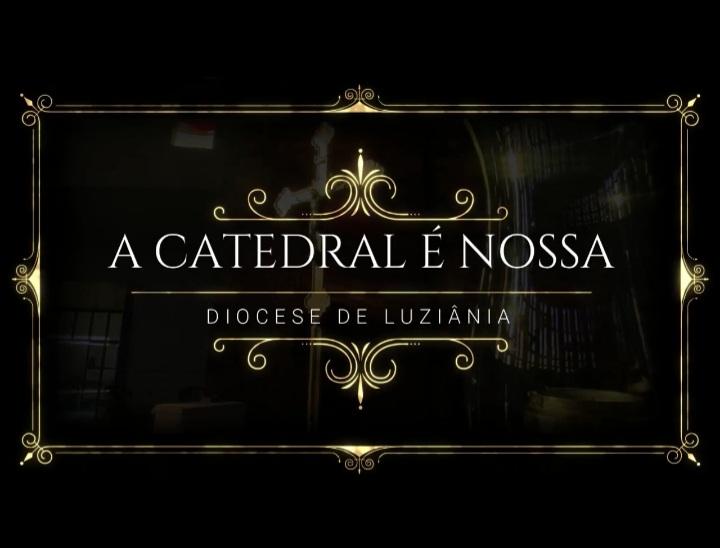 """VÍDEO """"A CATEDRAL É NOSSA""""!"""